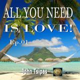 ALL YOU NEED IS LOVE! Ep. 01