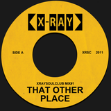 XRAYSOULCLUB MIX#2 - THAT OTHER PLACE