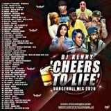 DJ KENNY CHEERS TO LIFE DANCEHALL FEB 2020