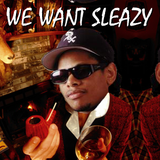 We Want Sleazy