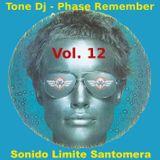 Tone Dj - Phase Remember vol.12 - Sonido Limite Santomera
