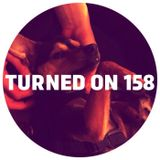 Turned On 158: Crooked Man, Byron The Aquarius, Tee Mango, Kapote, Dukwa