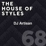 #68 - The House of Styles with DJ Artisan