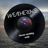 Weatherlake's House Rambling vol.10