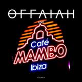 OFFAIAH Live #6 - Cafe Mambo's Ibiza