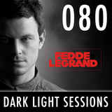 Fedde Le Grand - Dark Light Sessions 080