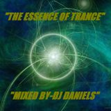 """""""THE ESSENCE OF TRANCE""""-MIXED BY DJ DANIELS."""
