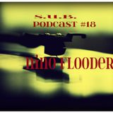 S.U.B. Podcast #18 NINO FLOODER (Macedonia)