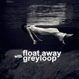 Greyloop - Float Away 105 Live @ Houseradio.pl (2013-12-17)