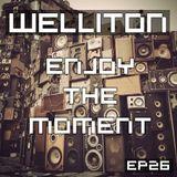 Welliton - Enjoy The Moment EP26