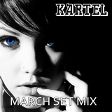 March Set Mix - Kartel