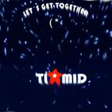 ( * TI*MID Dj set LET´S GET TOGETHER 12 2014 *