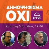 Η μαραθώνια εκπομπή του «ΟΧΙ» στον E-ROI την Κυριακή 5 Ιουλίου 2015