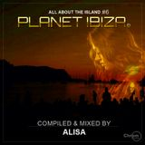 Planet Ibiza - All about the Island 6 - Compiled & mixed by ALISA