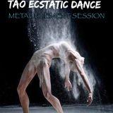 Tao Ecstatic Dance  Metal Element session
