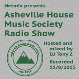 Asheville House Music Society Radio Show hosted and mixed by DJ Tony Z 11082015
