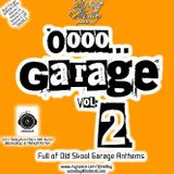 Oooo.... GARAGE! Vol 2 (Old School UK Garage Recorded 2008)