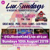 @DJBoneKidd Live at Lux Sundays 10th August 2019