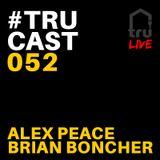 TRUcast 052 - Tru Musica Take Over - McAllen TX - Part 1