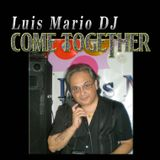 """""""Come Together For 40 Minutes MIx"""" - Luis Mario DJ"""