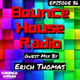 Bounce House Radio - Episode 36 - Erich Thomas