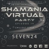 Seven24 - Shamania Virtual Party IV ( #ChillOut Stage )