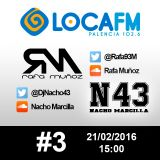 #3 Rafa Muñoz & Nacho Marcilla @LocaFMPalencia
