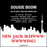 New Jack Schwing! (All 45 vinyl New Jack Swing Mix by Dougie Boom)