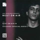 NEST On Air # 8 - Decause || Special Guest (Set # 1) [NOA#8]