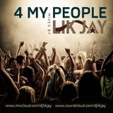 4 My People | mixed by LIK JAY