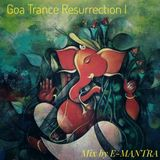 GOA TRANCE RESURRECTION I -Mix by E-MANTRA