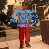 #13 Tenacious Intentions Podcast part B
