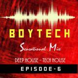 BOYTECH - Sensational Mix Episode 6