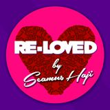 Re-Loved By Seamus Haji - 24.09.17 - 8pm-10pm