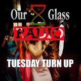 OurGlass Radio -60 #tuesdayturnup