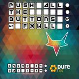 FXWLL Presents - Push All The Buttons Live On Pure 107 11.03.2017