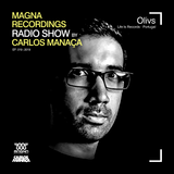 Magna Recordings Radio Show by Carlos Manaça #19 2019 | Guest Mix Olivs [Sintra] Portugal