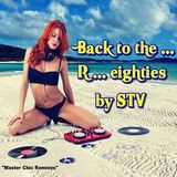 DJ STV - Back To The R..eighties (Section The 80's Part 5)