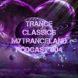 TRANCE CLASSICS MyTranceLand Podcast 004