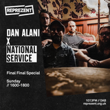 Dan Alani on Reprezent Radio with National Service - Sunday 3rd November
