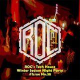 ROC's Tech House Winter Season Night Party #Issue No.38