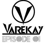 VAREKAY-EPISODE 01