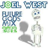 Joel West Future Gods Mix 2012