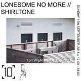 Lonesome No More w/ Shirltone - 16th September 2018