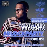 Mista Bibs - #BlockParty Episode 68 (Current R&B & Hip Hop)