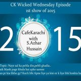 Cafe Karachi With Sayed Azhur Hussain As On 31st Dec. 2014