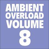 Ambient Overload Vol. 8