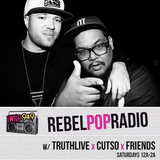 Rebel Pop Radio w/ TRUTHLiVE & Cutso | Ep 077 | 10.01.16