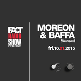 2015.01.16 FACT Radio Show feat. Moreon & Baffa