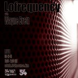 Lofrequency with Wayne Brett 08-12-18